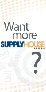 Want More Supply House Times?